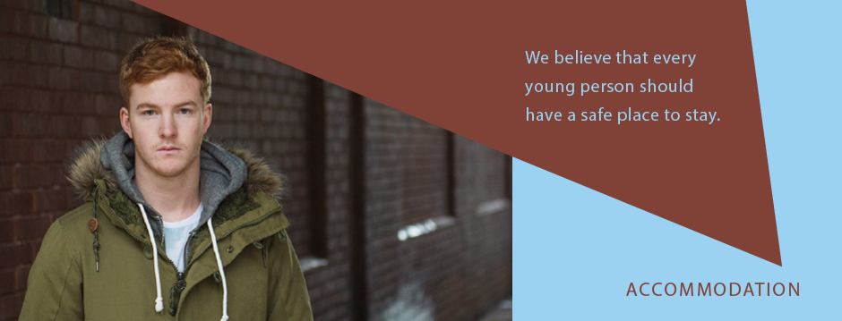 We believe that every young person should have a safe place to stay.